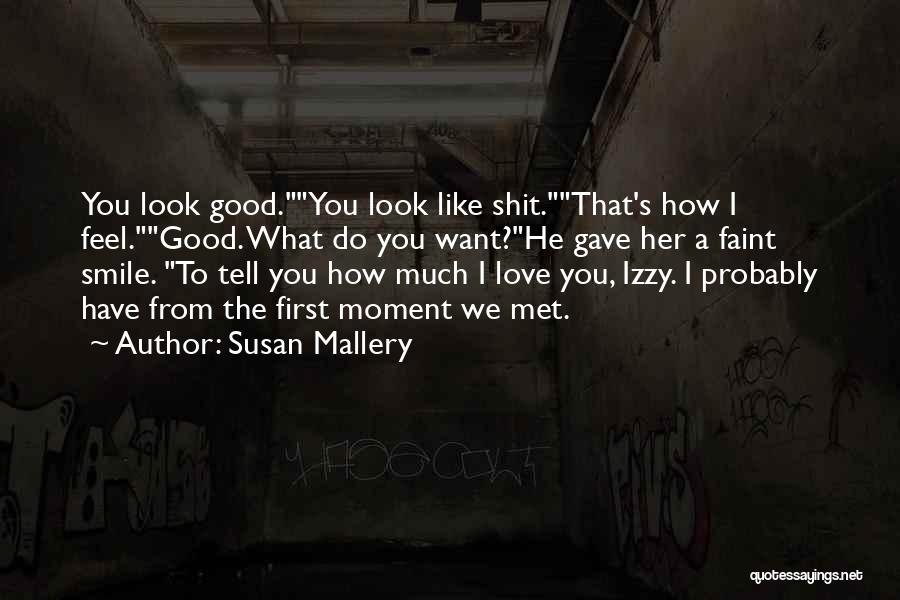 How Much You Like Her Quotes By Susan Mallery