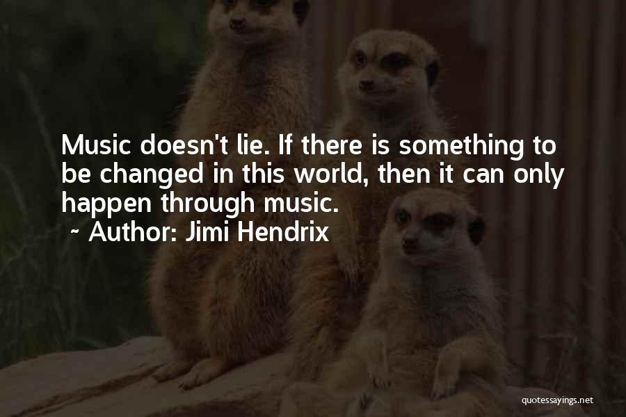How Music Changed The World Quotes By Jimi Hendrix