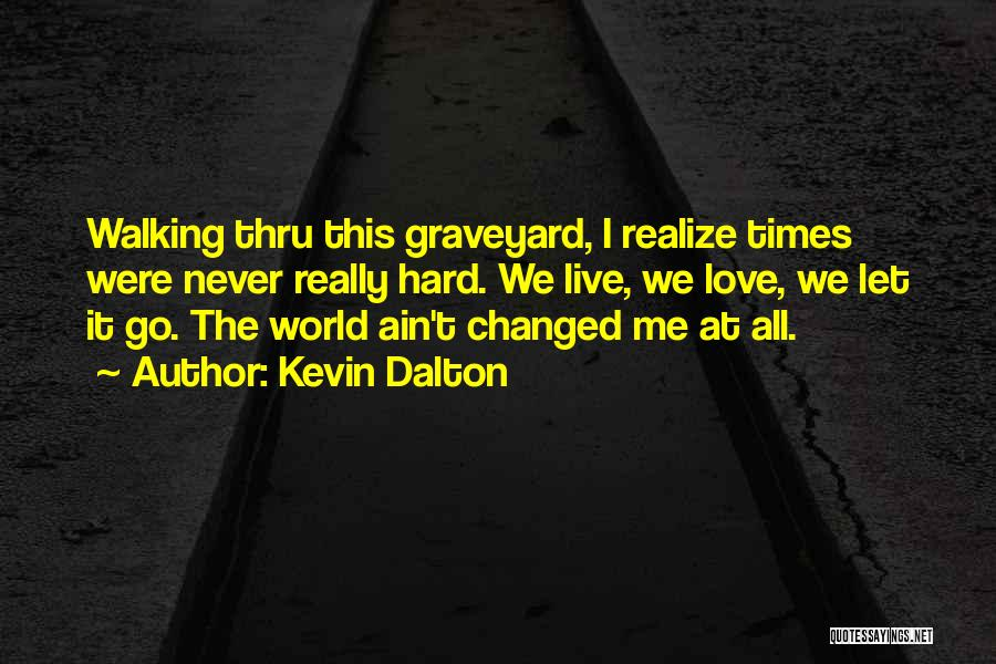 How Music Changed The World Quotes By Kevin Dalton