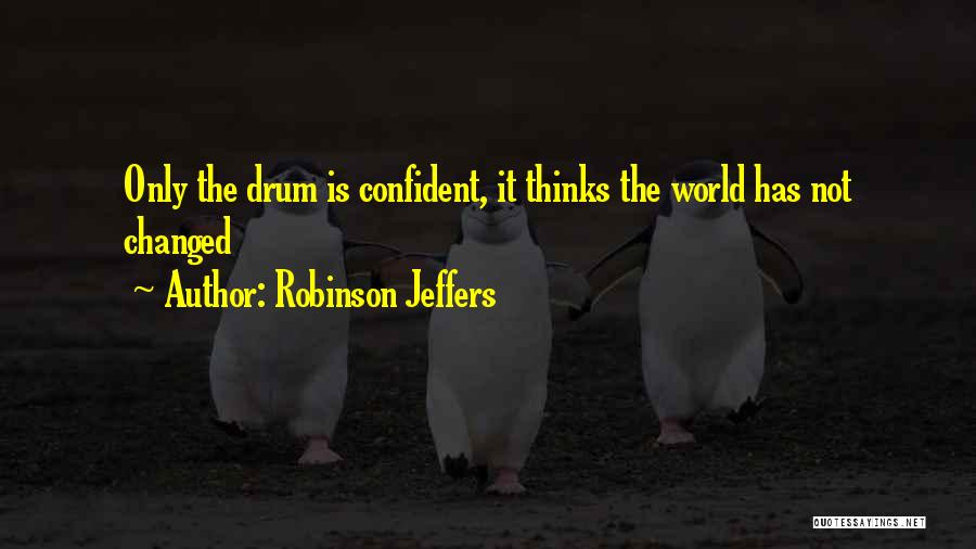 How Music Changed The World Quotes By Robinson Jeffers