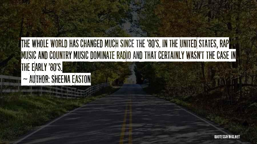How Music Changed The World Quotes By Sheena Easton