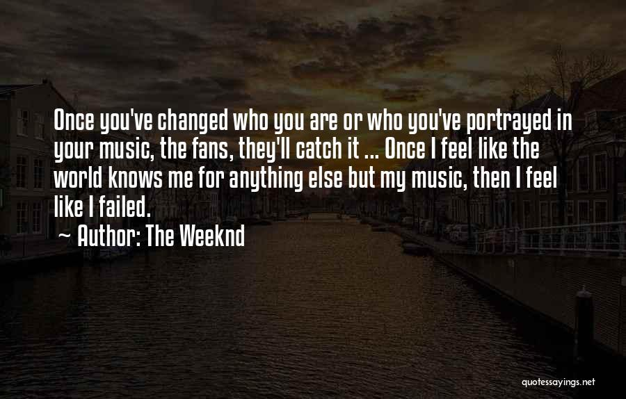 How Music Changed The World Quotes By The Weeknd
