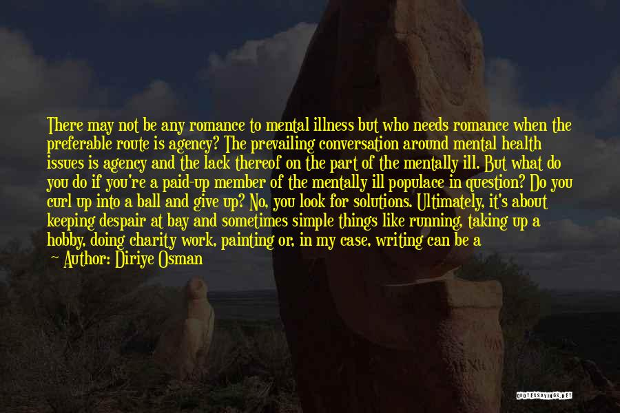 How Not To Give Up Hope Quotes By Diriye Osman