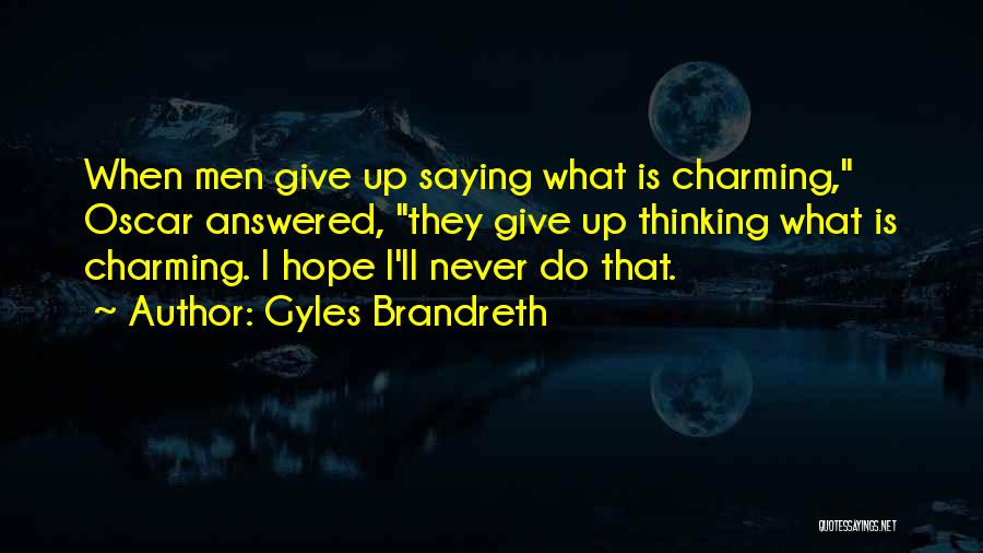 How Not To Give Up Hope Quotes By Gyles Brandreth