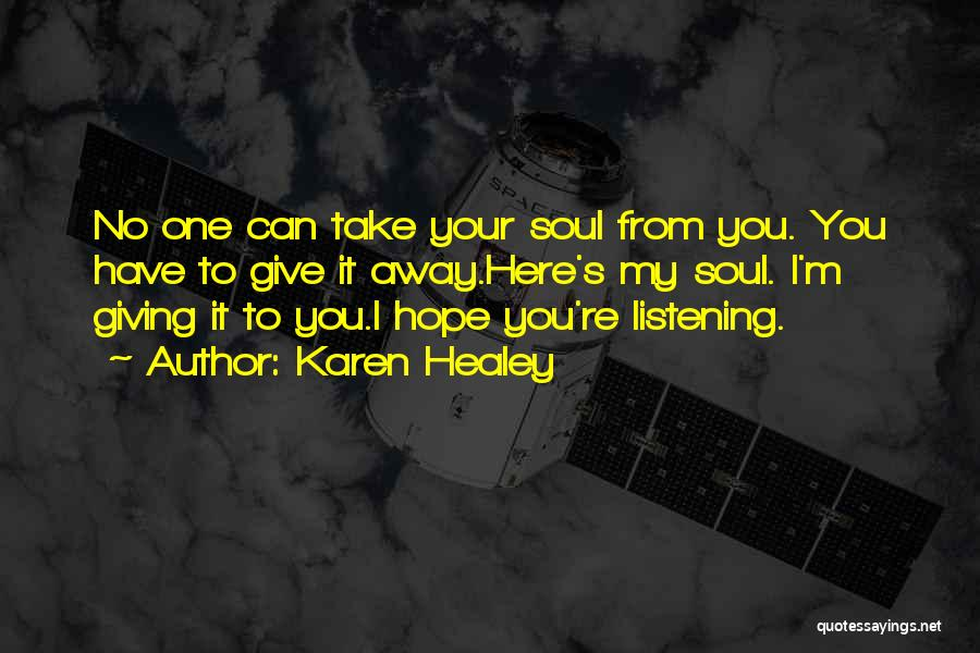 How Not To Give Up Hope Quotes By Karen Healey