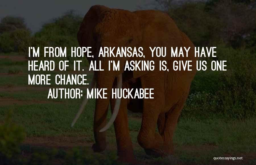 How Not To Give Up Hope Quotes By Mike Huckabee