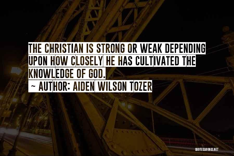 How Strong Quotes By Aiden Wilson Tozer