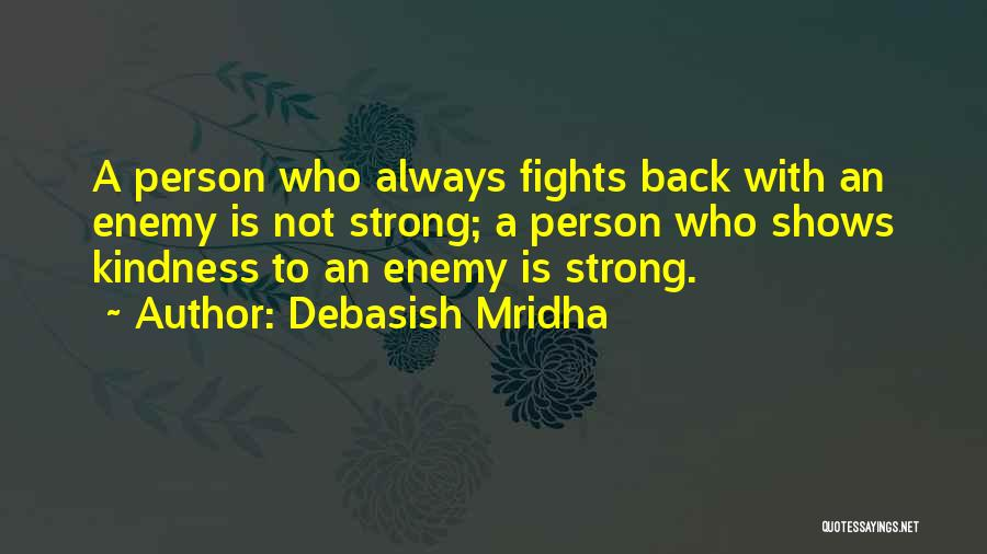 How Strong Quotes By Debasish Mridha