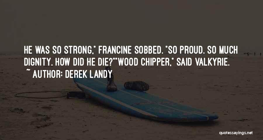 How Strong Quotes By Derek Landy