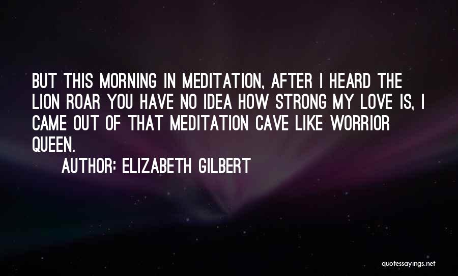 How Strong Quotes By Elizabeth Gilbert