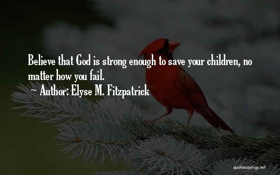 How Strong Quotes By Elyse M. Fitzpatrick