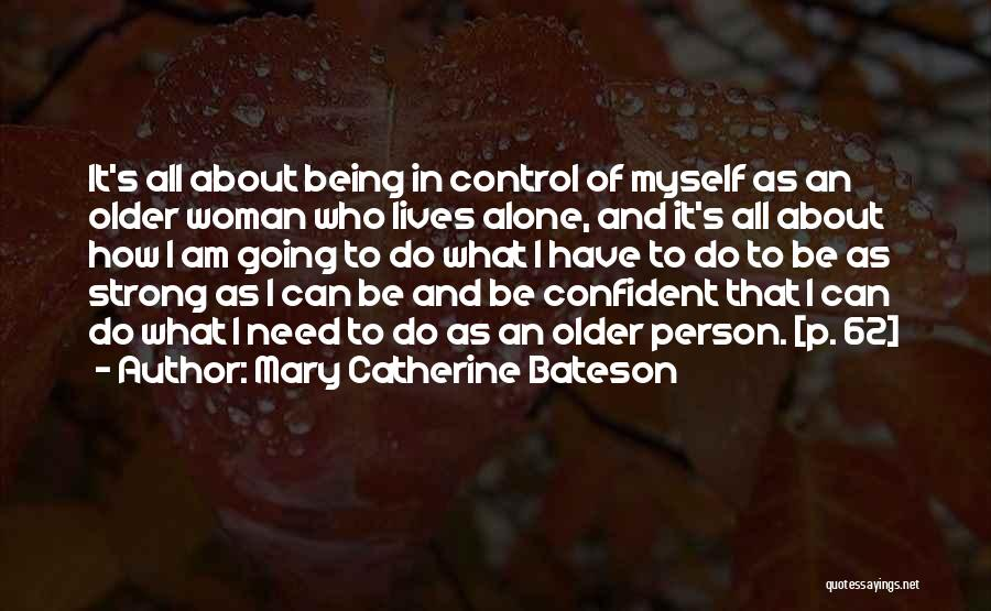 How Strong Quotes By Mary Catherine Bateson