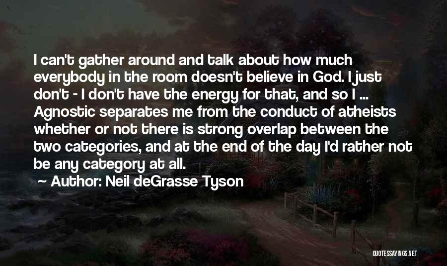 How Strong Quotes By Neil DeGrasse Tyson