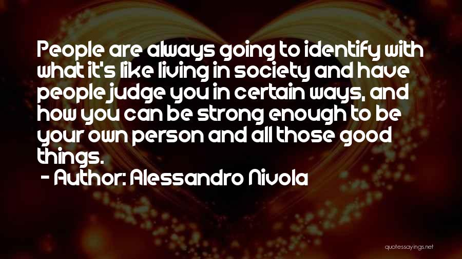 How Strong You Are Quotes By Alessandro Nivola
