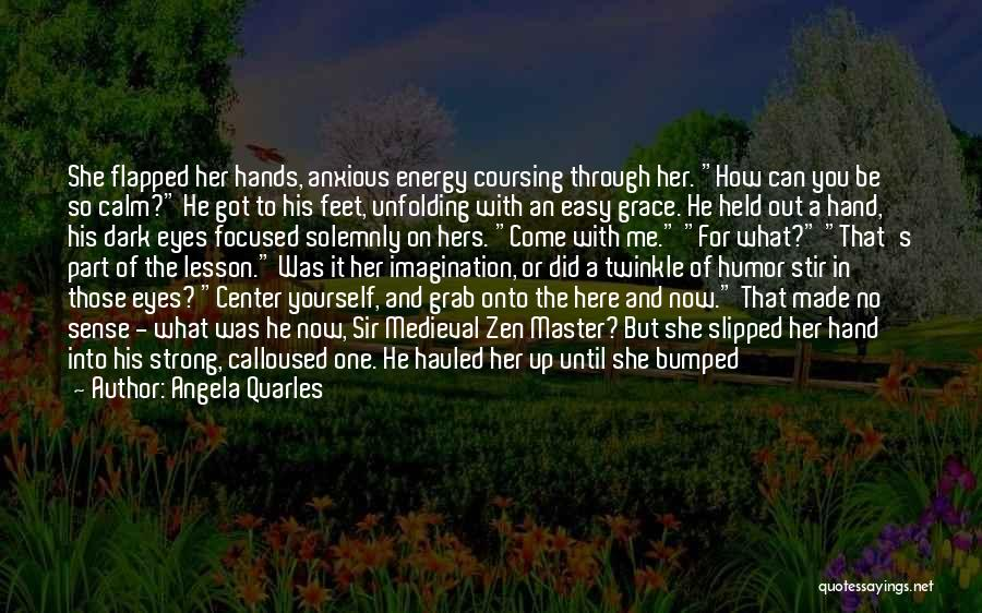 How Strong You Are Quotes By Angela Quarles