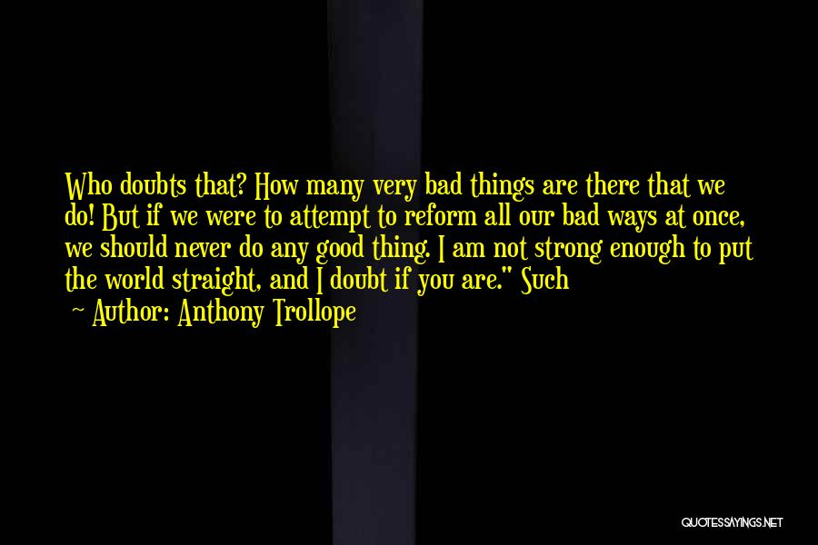 How Strong You Are Quotes By Anthony Trollope