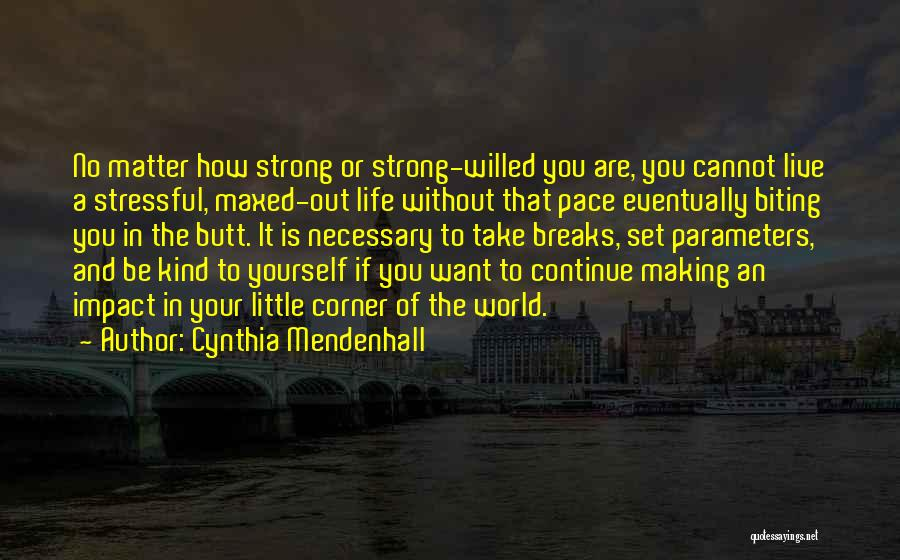 How Strong You Are Quotes By Cynthia Mendenhall