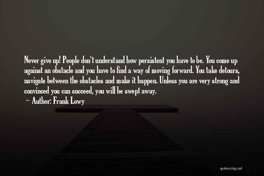 How Strong You Are Quotes By Frank Lowy