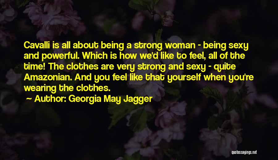 How Strong You Are Quotes By Georgia May Jagger