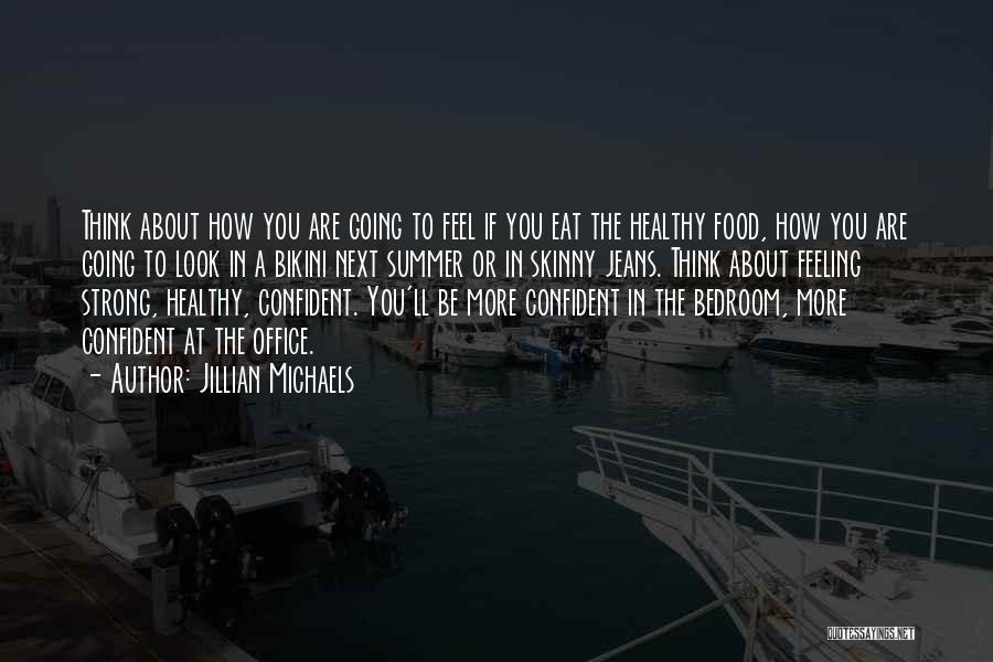 How Strong You Are Quotes By Jillian Michaels