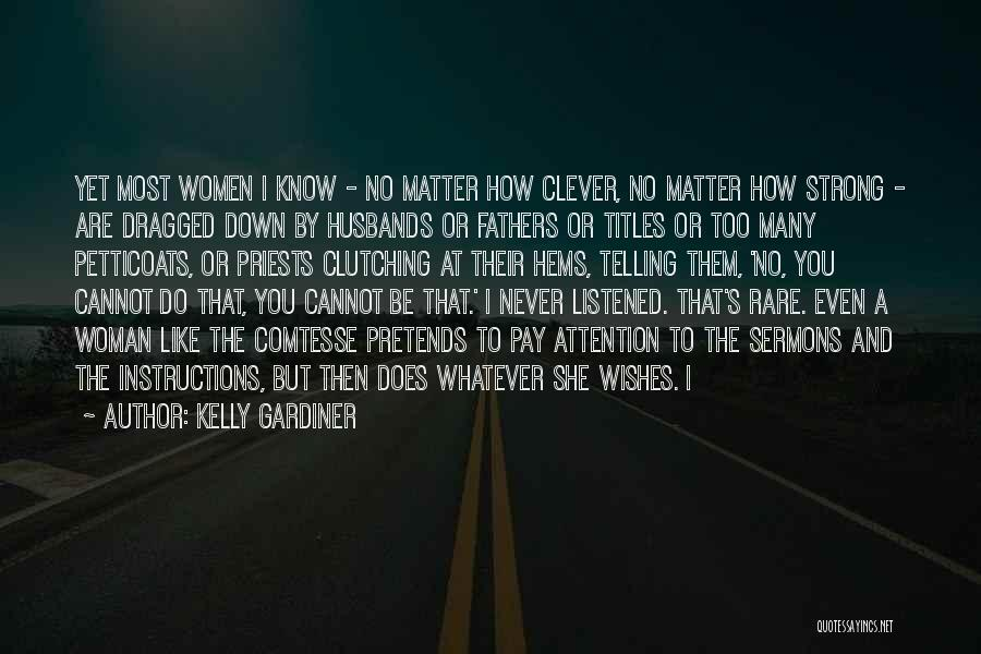 How Strong You Are Quotes By Kelly Gardiner