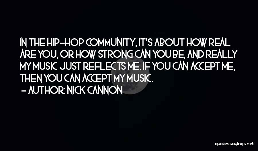 How Strong You Are Quotes By Nick Cannon