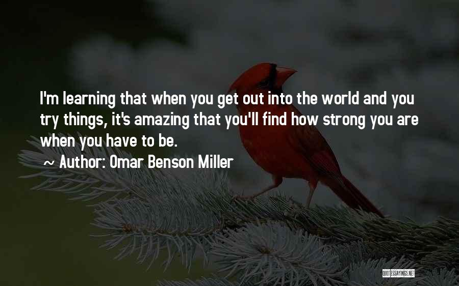 How Strong You Are Quotes By Omar Benson Miller