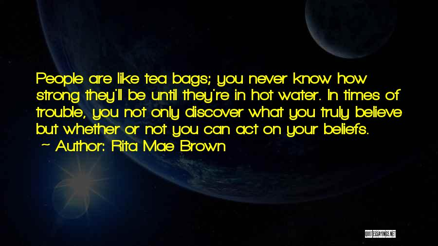 How Strong You Are Quotes By Rita Mae Brown