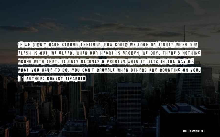 How Strong You Are Quotes By Robert Liparulo
