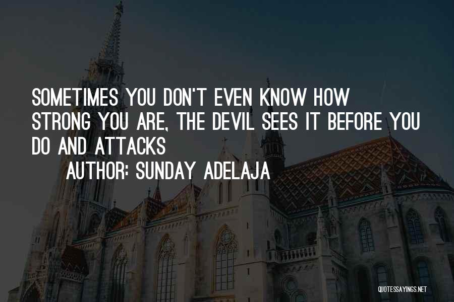 How Strong You Are Quotes By Sunday Adelaja