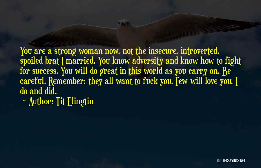 How Strong You Are Quotes By Tit Elingtin