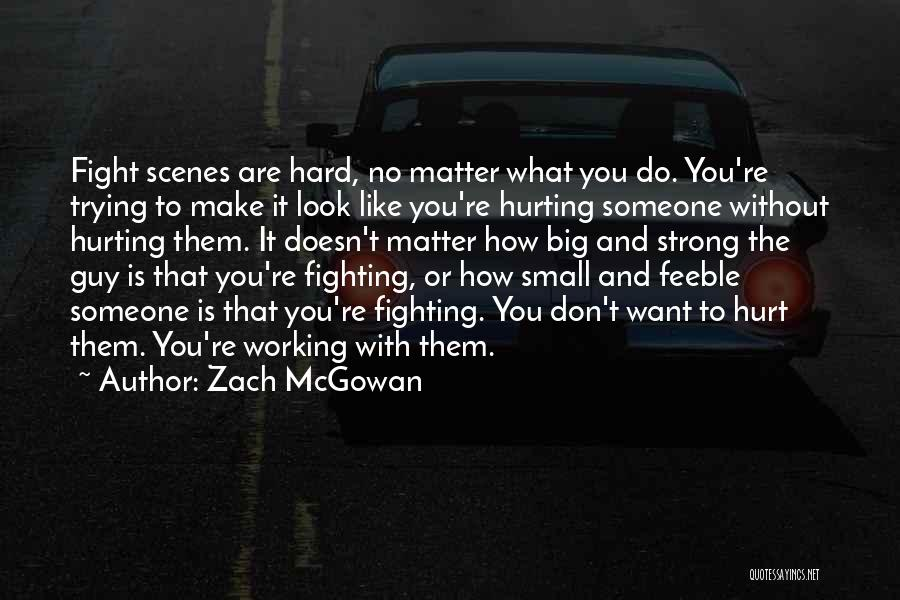 How Strong You Are Quotes By Zach McGowan