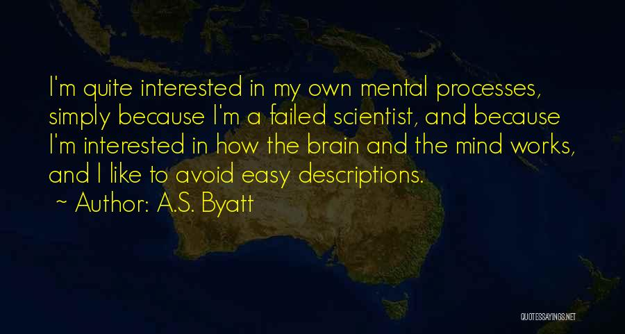 How The Mind Works Quotes By A.S. Byatt