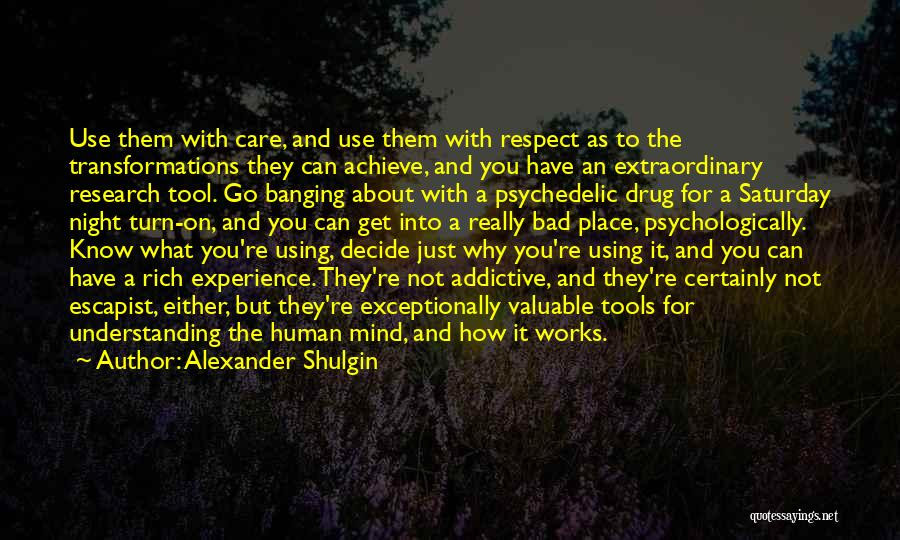 How The Mind Works Quotes By Alexander Shulgin