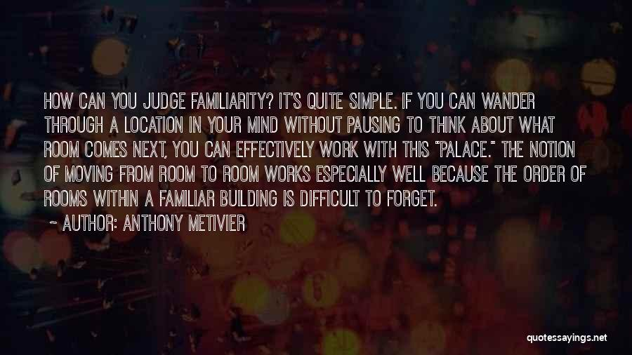 How The Mind Works Quotes By Anthony Metivier