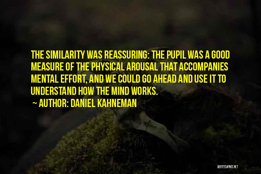 How The Mind Works Quotes By Daniel Kahneman