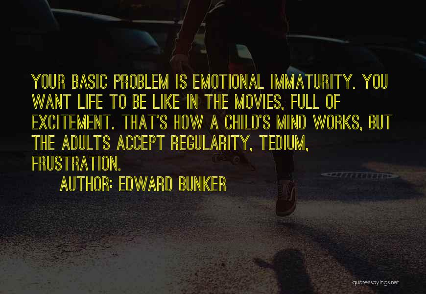 How The Mind Works Quotes By Edward Bunker