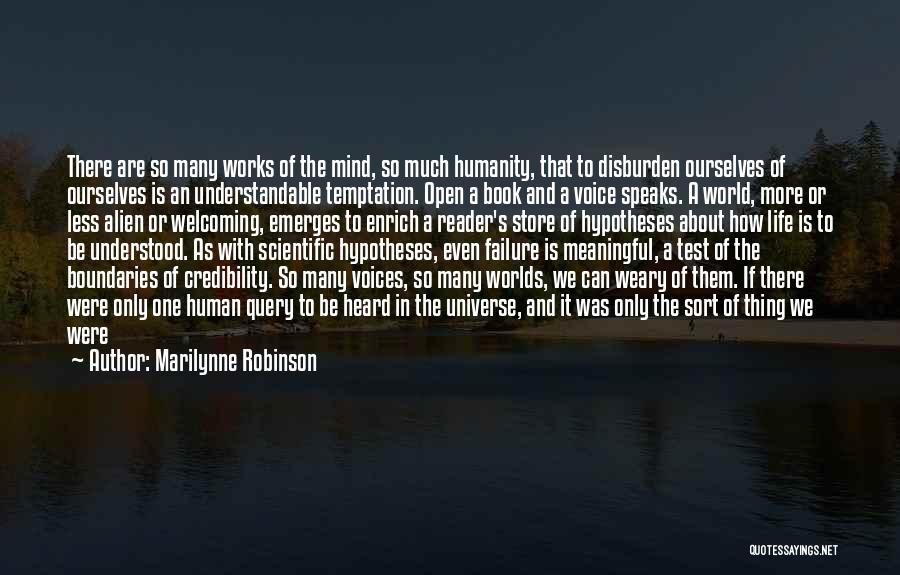 How The Mind Works Quotes By Marilynne Robinson