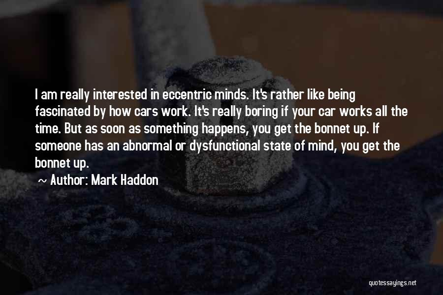 How The Mind Works Quotes By Mark Haddon