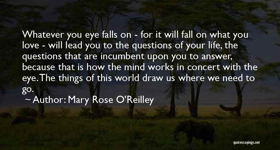 How The Mind Works Quotes By Mary Rose O'Reilley