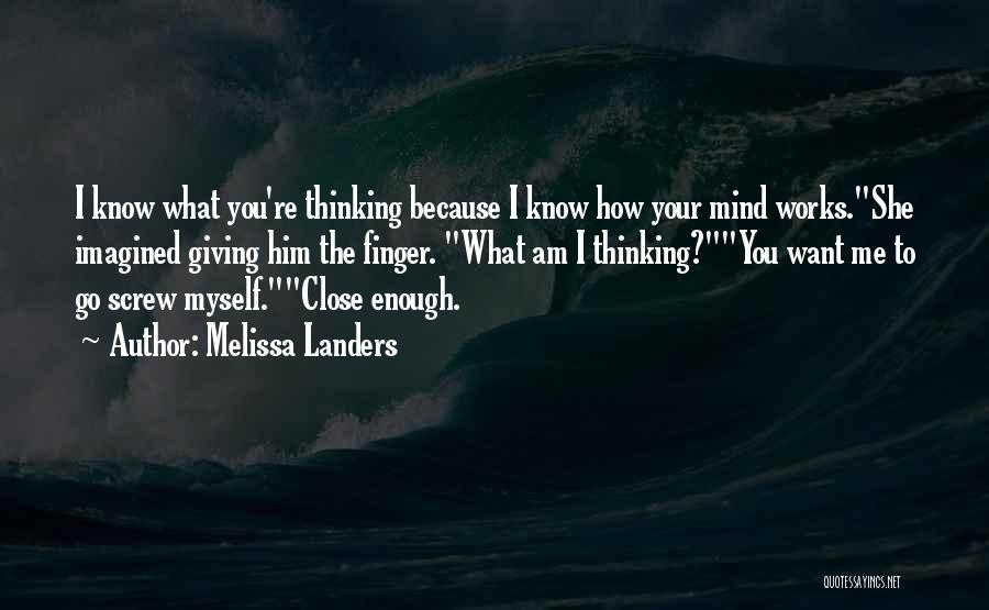 How The Mind Works Quotes By Melissa Landers