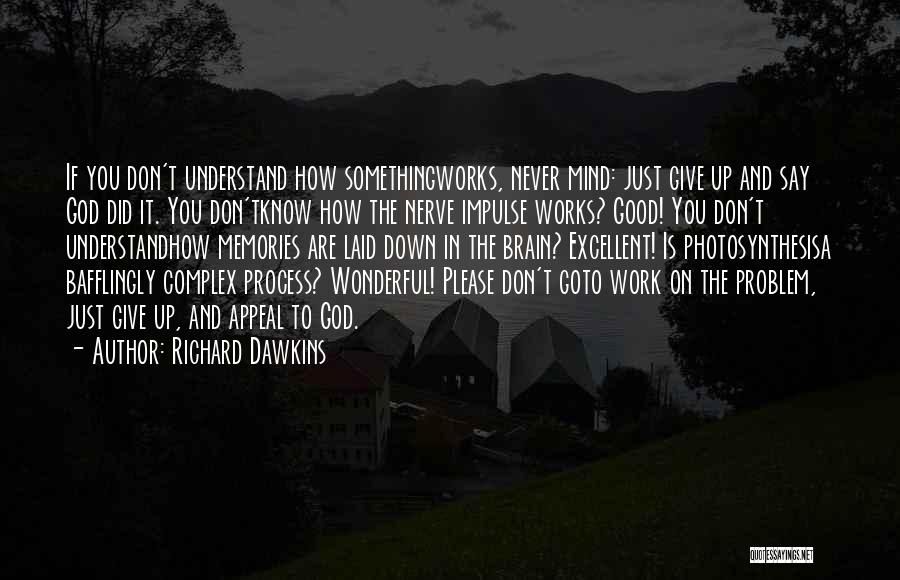How The Mind Works Quotes By Richard Dawkins