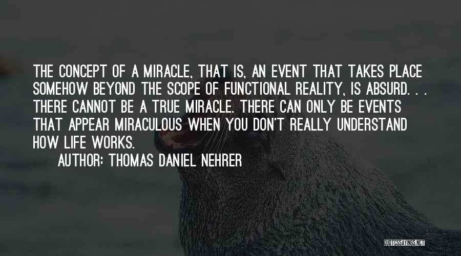 How The Mind Works Quotes By Thomas Daniel Nehrer