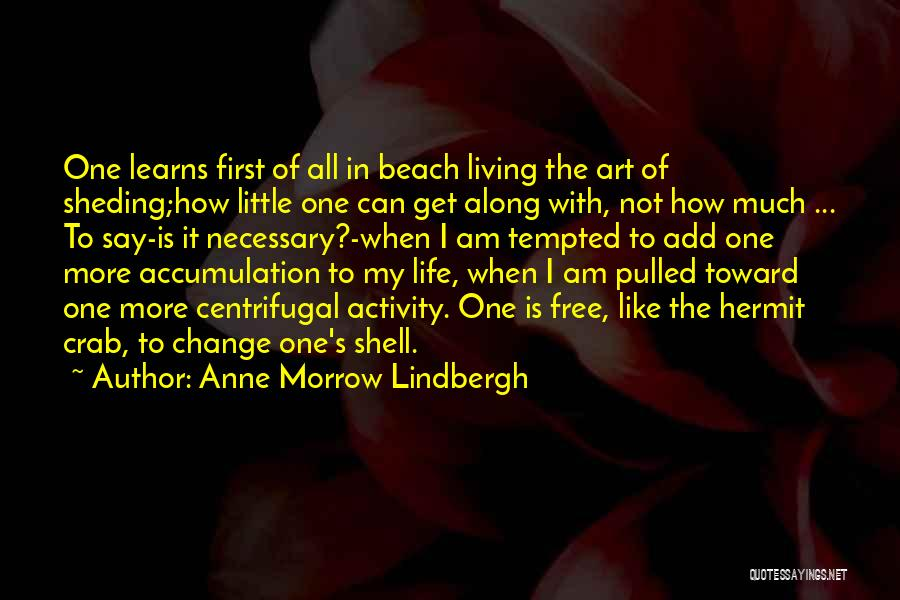 How To Change My Life Quotes By Anne Morrow Lindbergh