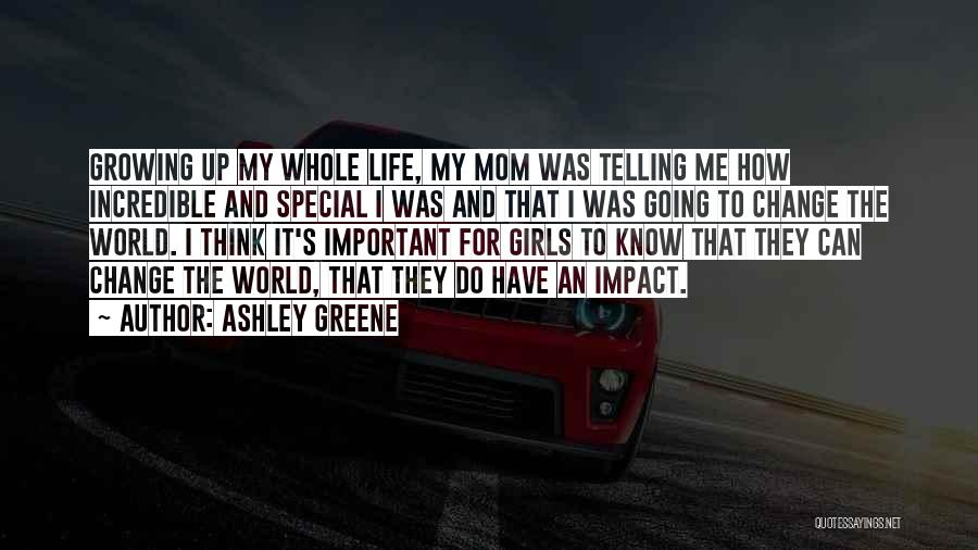 How To Change My Life Quotes By Ashley Greene