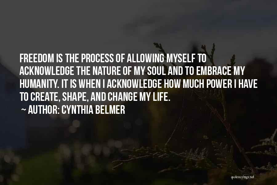 How To Change My Life Quotes By Cynthia Belmer