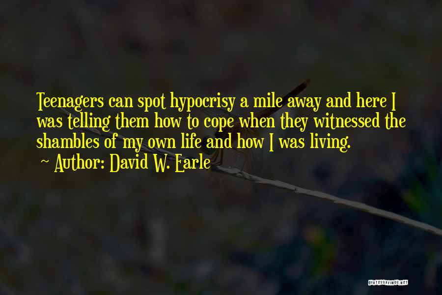 How To Change My Life Quotes By David W. Earle