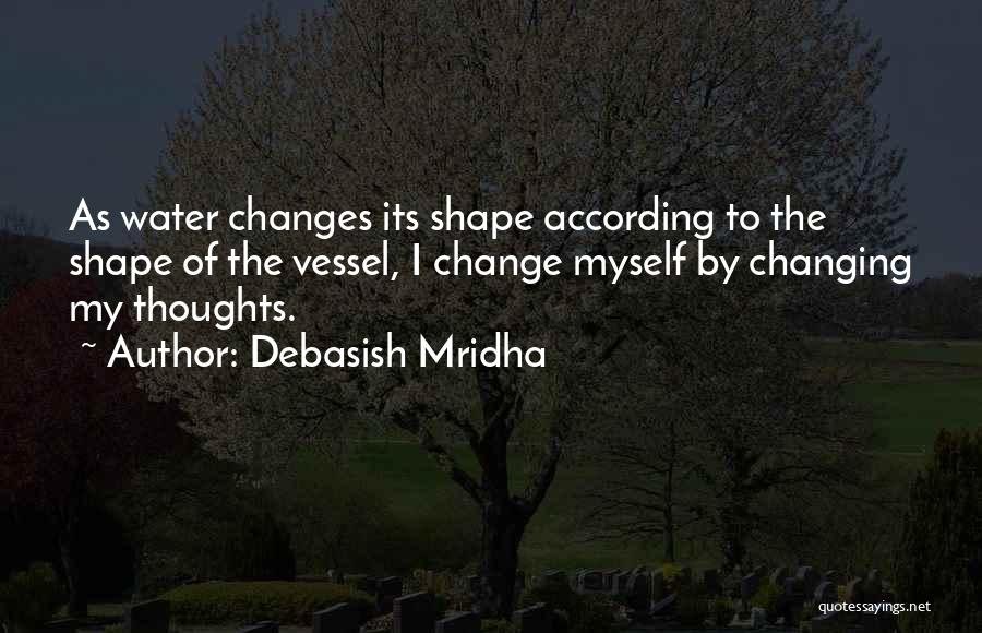 How To Change My Life Quotes By Debasish Mridha