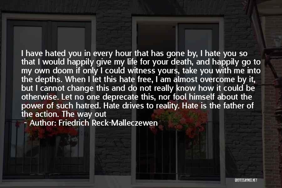 How To Change My Life Quotes By Friedrich Reck-Malleczewen