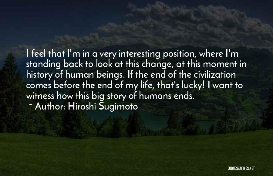 How To Change My Life Quotes By Hiroshi Sugimoto